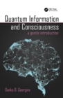 Quantum Information and Consciousness : A Gentle Introduction - eBook