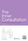 The Inner Consultation : How to Develop an Effective and Intuitive Consulting Style, Second Edition - eBook