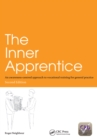 The Inner Apprentice : An Awareness-Centred Approach to Vocational Training for General Practice, Second Edition - eBook