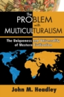 The Problem with Multiculturalism : The Uniqueness and Universality of Western Civilization - eBook