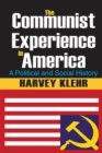 The Communist Experience in America : A Political and Social History - eBook