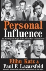 Personal Influence : The Part Played by People in the Flow of Mass Communications - eBook