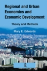 Regional and Urban Economics and Economic Development : Theory and Methods - eBook