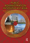 Public Administration in Southeast Asia : Thailand, Philippines, Malaysia, Hong Kong, and Macao - eBook