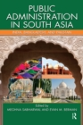 Public Administration in South Asia : India, Bangladesh, and Pakistan - eBook