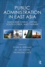 Public Administration in East Asia : Mainland China, Japan, South Korea, Taiwan - eBook