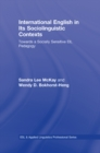 International English in Its Sociolinguistic Contexts : Towards a Socially Sensitive EIL Pedagogy - eBook