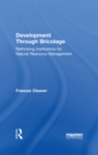 Development Through Bricolage : Rethinking Institutions for Natural Resource Management - eBook
