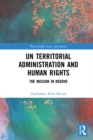 UN Territorial Administration and Human Rights : The Mission in Kosovo - eBook