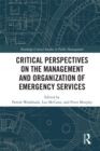 Critical Perspectives on the Management and Organization of Emergency Services - eBook