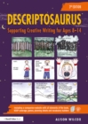 Descriptosaurus : Supporting Creative Writing for Ages 8-14 - eBook