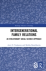Intergenerational Family Relations : An Evolutionary Social Science Approach - eBook