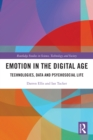 Emotion in the Digital Age : Technologies, Data and Psychosocial Life - eBook