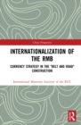 "Internationalization of the RMB : Currency Strategy in the ""Belt and Road"" Construction - eBook"