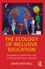 The Ecology of Inclusive Education : Strategies to Tackle the Crisis in Educating Diverse Learners - eBook