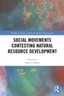 Social Movements Contesting Natural Resource Development - eBook