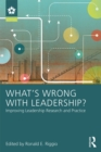 What's Wrong With Leadership? : Improving Leadership Research and Practice - eBook