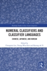Numeral Classifiers and Classifier Languages : Chinese, Japanese, and Korean - eBook
