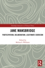 Jane Mansbridge : Participation, Deliberation, Legitimate Coercion - eBook