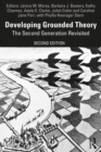 Developing Grounded Theory : The Second Generation Revisited - eBook