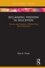 Reclaiming Freedom in Education : Theories and Practices of Radical Free School Education - eBook