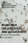 Anarchism, Organization and Management : Critical Perspectives for Students - eBook