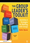 The Group Leader's Toolkit : Activities and Strategies for Working with Groups - eBook