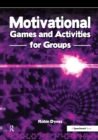 Motivational Games and Activities for Groups : Exercises to Energise, Enthuse and Inspire - eBook