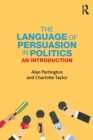 The Language of Persuasion in Politics : An Introduction - eBook