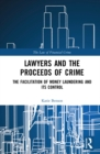 Lawyers and the Proceeds of Crime : The Facilitation of Money Laundering and its Control - eBook