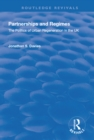 Partnerships and Regimes : The Politics of Urban Regeneration in the UK - eBook