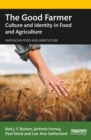 The Good Farmer : Culture and Identity in Food and Agriculture - eBook