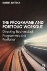 The Programme and Portfolio Workout : Directing Business-Led Programmes and Portfolios - eBook