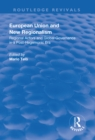 European Union and New Regionalism: Europe and Globalization in Comparative Perspective : Europe and Globalization in Comparative Perspective - eBook