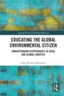 Educating the Global Environmental Citizen : Understanding Ecopedagogy in Local and Global Contexts - eBook