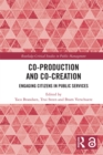 Co-Production and Co-Creation : Engaging Citizens in Public Services - eBook