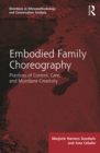Embodied Family Choreography : Practices of Control, Care, and Mundane Creativity - eBook