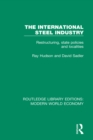 The International Steel Industry : Restructuring, State Policies and Localities - eBook