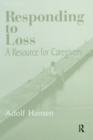 Responding to Loss : A Resource for Caregivers - eBook