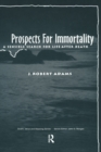 Prospects for Immortality : A Sensible Search for Life after Death - eBook
