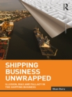 Shipping Business Unwrapped : Illusion, Bias and Fallacy in the Shipping Business - eBook
