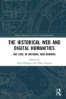 The Historical Web and Digital Humanities : The Case of National Web Domains - eBook