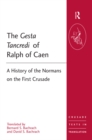 The Gesta Tancredi of Ralph of Caen : A History of the Normans on the First Crusade - eBook