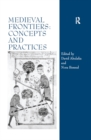 Medieval Frontiers: Concepts and Practices - eBook