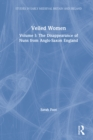 Veiled Women : Volume I: The Disappearance of Nuns from Anglo-Saxon England - eBook