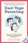 Duct Tape Parenting : A Less is More Approach to Raising Respectful, Responsible and Resilient Kids - eBook