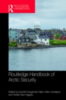 Routledge Handbook of Arctic Security - eBook