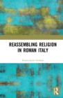 Reassembling Religion in Roman Italy - eBook