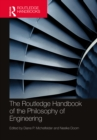 The Routledge Handbook of the Philosophy of Engineering - eBook