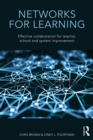 Networks for Learning : Effective Collaboration for Teacher, School and System Improvement - eBook